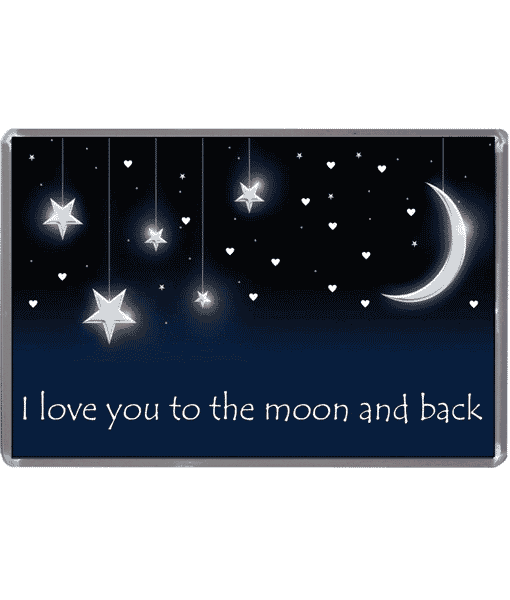 Anniversary Gifts I Love You To The Moon & Back – Magnet