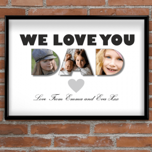 Fathers Day Gifts I / We Love You Dad – Photo Print