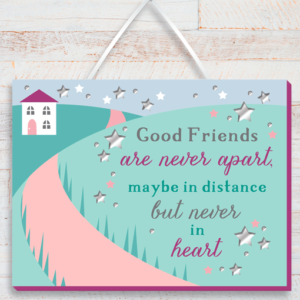 Birthday Gifts Good Friends Are Never Apart – Good Friends Plaque