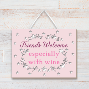 Birthday Gifts Friends welcome especially with wine – Friend Wooden Plaque
