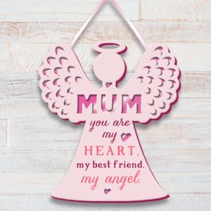 Family Mum, My Best Friend, My Angel – Plaque